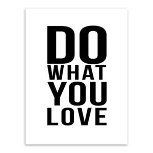 Do what your love citatplakat sort-hvid 50x70 cm